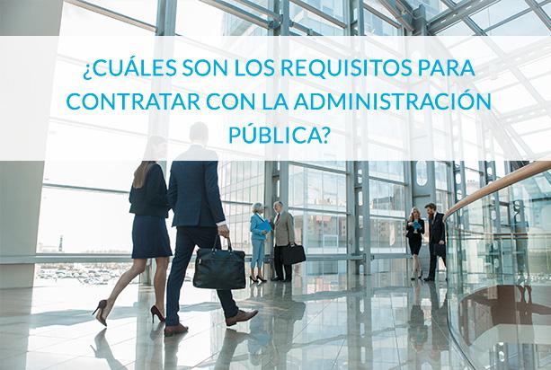 cuales son los requisitos para contratar con la administracion publica - circulantis