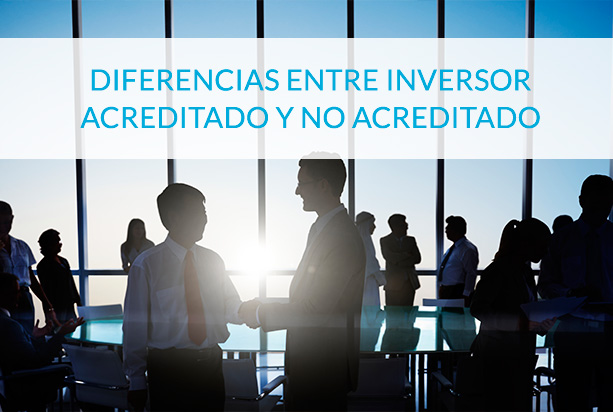 diferencias entre inversor acreditado y no acreditado - circulantis