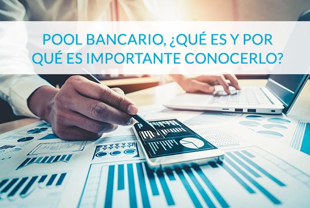 pool bancario que es y por que es importante conocerlo - circulantis