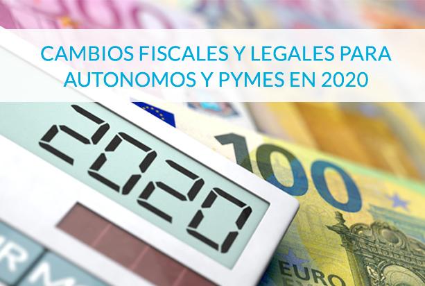 cambios fiscales y legales para autonomos y pymes en 2020 - circulantis