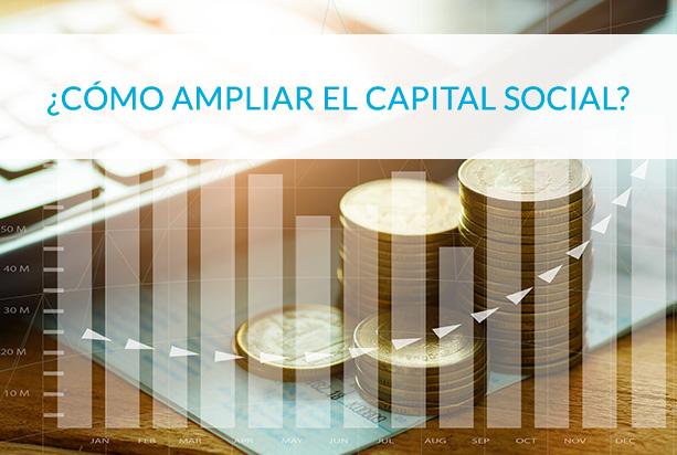 ¿Cómo ampliar el capital social? - Circulantis